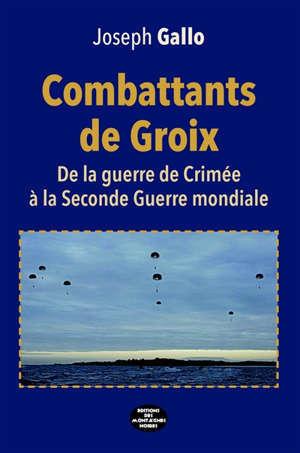 Combattants de Groix : de la guerre de Crimée à la Seconde Guerre mondiale