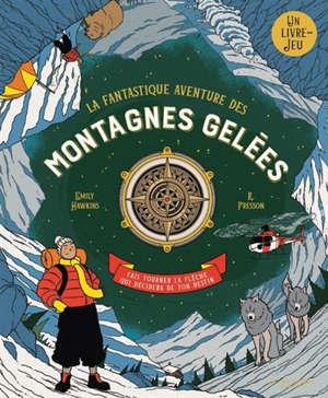 La fantastique aventure des montagnes gelées