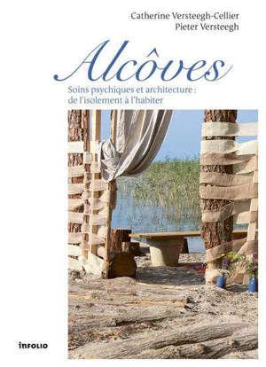 Alcôves : soins psychiques et architecture : de l'isolement à l'habiter