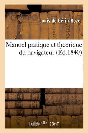 Manuel pratique et théorique du navigateur ou Conversations en anglais et en français sur des sujets nautiques