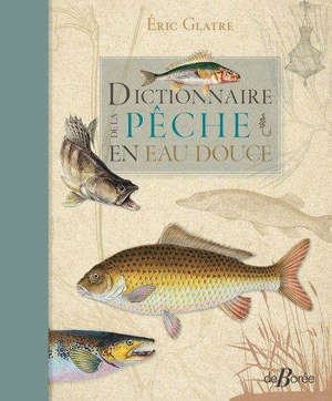 Dictionnaire de la pêche en eau douce