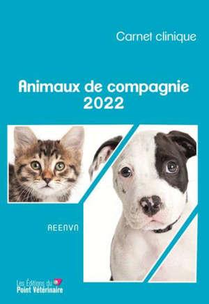 CARNET CLINIQUE ANIMAUX DE COMPAGNIE 2022