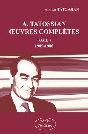 Oeuvres complètes. Vol. 7. 1985-1988
