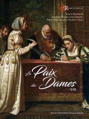 La paix des Dames : 1529
