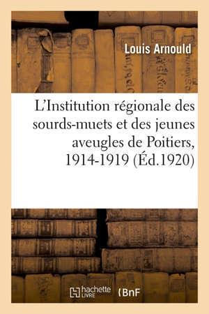 L'Institution régionale des sourds-muets et des jeunes aveugles de Poitiers pendant la guerre 1914-1919
