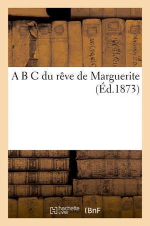 A B C du rêve de Marguerite