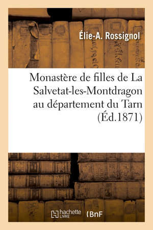 Monastère de filles de La Salvetat-les-Montdragon au département du Tarn