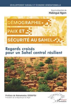 Démographie, paix et sécurité : regards croisés pour un Sahel central résilient
