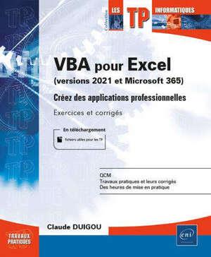 VBA pour Excel (version 2021 et Microsoft 365) : créez des applications professionnelles : exercices et corrigés