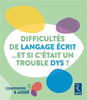 Difficultés de langage écrit : et si c'était un trouble dys ?