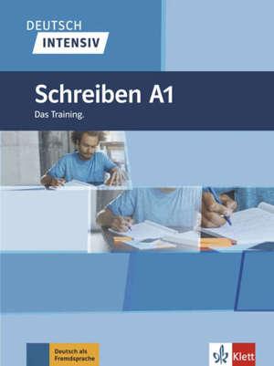 Deutsch intensiv : Schreiben A1 : das training
