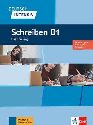 Deutsch intensiv : Schreiben B1 : das training
