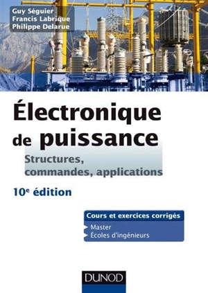 Electronique de puissance : structures, commandes, applications : cours et exercices corrigés