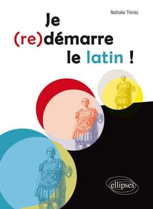 Je (re)démarre le latin !