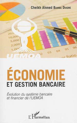 Economie et gestion bancaire : évolution du système bancaire et financier de l'UEMOA