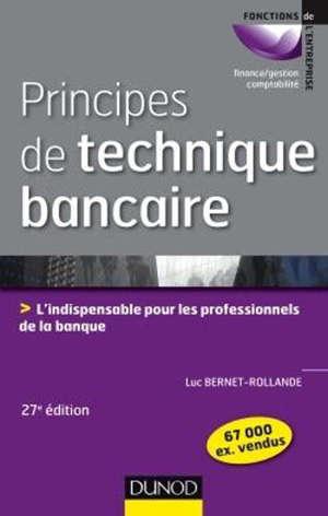 Principes de technique bancaire : l'indispensable pour les professionnels de la banque