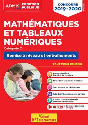Mathématiques et tableaux numériques : remise à niveau et entraînements, catégorie C : concours 2019-2020