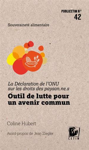 La Déclaration de l'ONU sur les droits des paysan.ne.s : outil de lutte pour un avenir commun