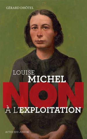 Louise Michel : non à l'exploitation