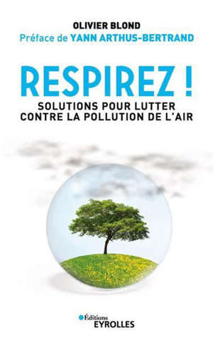 Respirez ! : solutions pour lutter contre la pollution de l'air