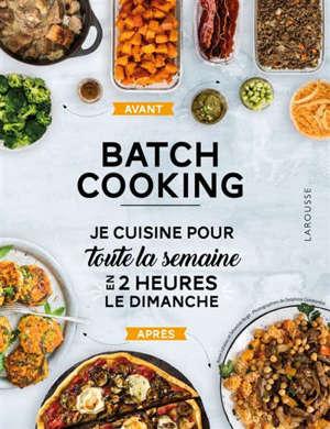 Batch cooking : je cuisine pour toute la semaine en 2 heures le dimanche