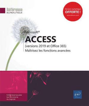 Microsoft Access (versions 2019 et Office 365) : maîtrisez les fonctions avancées