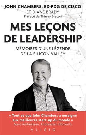 Mes leçons de leadership : mémoires d'une légende de la Silicon Valley