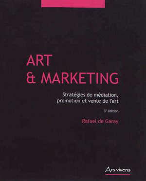 Art & marketing : stratégies de médiation, promotion et vente de l'art