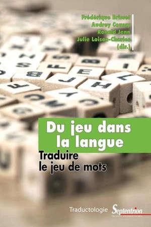Du jeu dans la langue : traduire le jeu de mots