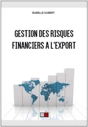 Gestion des risques financiers à l'export : 10 ans après la crise de 2008