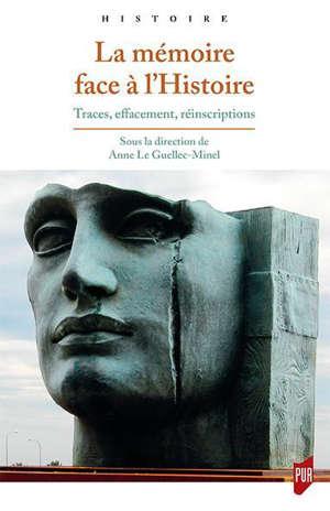 La mémoire face à l'histoire : traces, effacement, réinscriptions