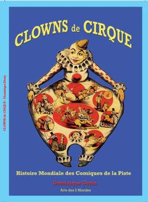 Clowns de cirque : histoire mondiale des comiques de la piste