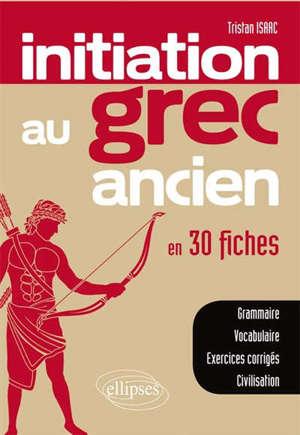 Inititation au grec ancien en 30 fiches