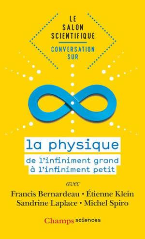 Conversation sur la physique : de l'infiniment grand à l'infiniment petit