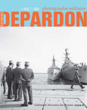 Raymond Depardon : photographe militaire (1962-1963)
