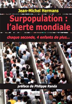 Surpopulation : l'alerte mondiale : chaque seconde, 4 enfants en plus...
