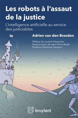 Les robots à l'assaut de la justice : l'intelligence artificielle au service des justiciables
