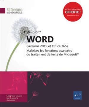 Microsoft Word : versions 2019 et Office 365 : maîtrisez les fonctions avancées du traitement de texte de Microsoft
