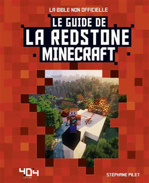 Le guide de la redstone Minecraft : la bible non officielle