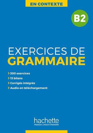 En contexte, exercices de grammaire B2