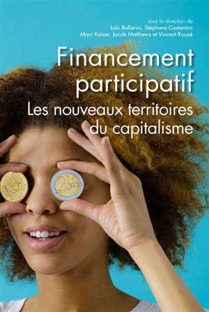 Financement participatif : les nouveaux territoires du capitalisme
