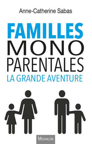 Familles monoparentales : la grande aventure