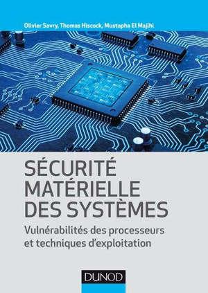 Sécurité matérielle des systèmes : vulnérabilités des processeurs et techniques d'exploitation