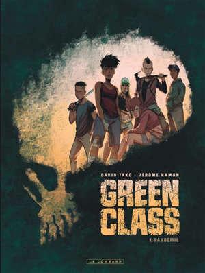 Green class. Volume 1, Pandémie