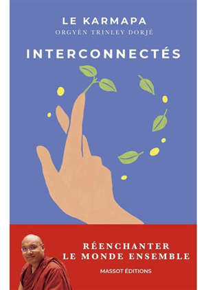 Interconnectés : réenchanter le monde ensemble