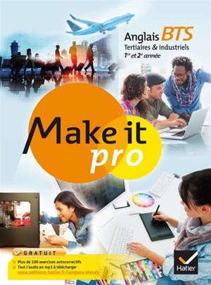 Make it pro, anglais BTS tertiaires & industriels 1re et 2e année