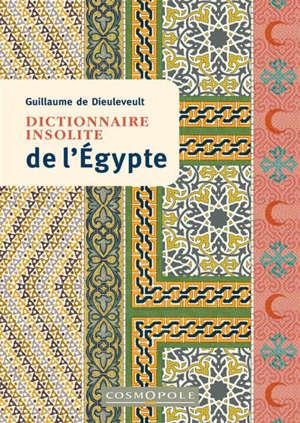 Dictionnaire insolite de l'Egypte