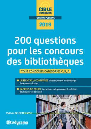 200 questions pour les concours des bibliothèques, 2019 : tous concours catégories C, B, A