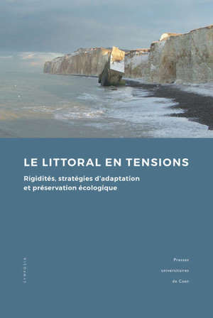 Le littoral en tensions : rigidités, stratégies d'adaptation et préservation écologique