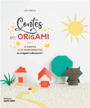 Contes en origami : 12 contes et 30 marionnettes à découvrir !